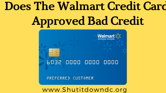 Walmart Credit Card approved bad credit