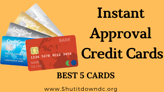 Best Instant approval credit cards